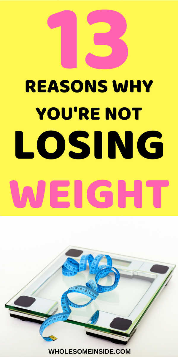 Why Your Aren't Losing Weight