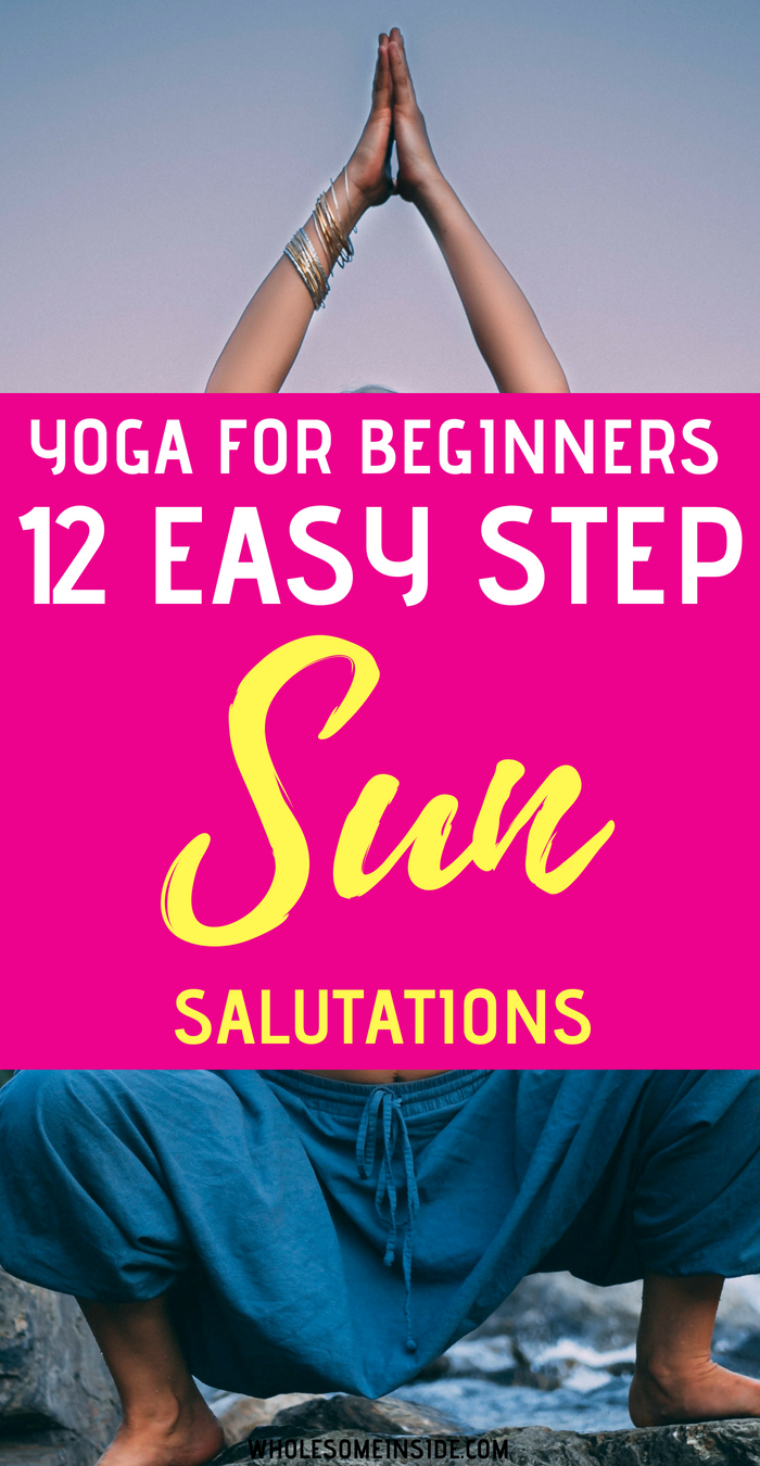 YOGA FOR BEGINNERS: 12 STEPS TO PERFECT SUN SALUTATIONS