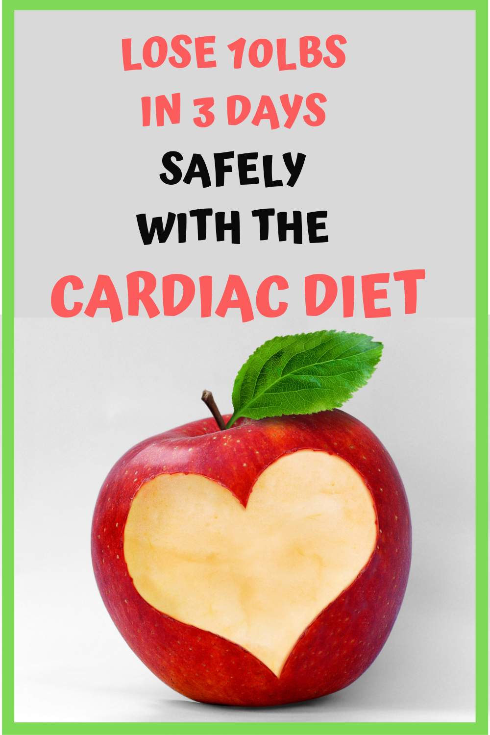 Lose 10lbs in 3 days safely with the cardiac diet