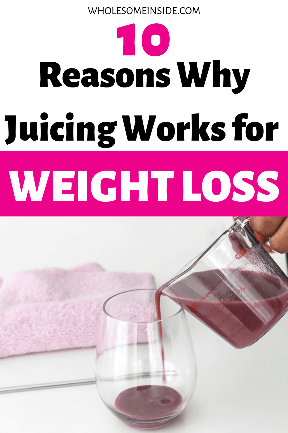 Reasons why juicing works for weight loss. Drinking juice to lose weight