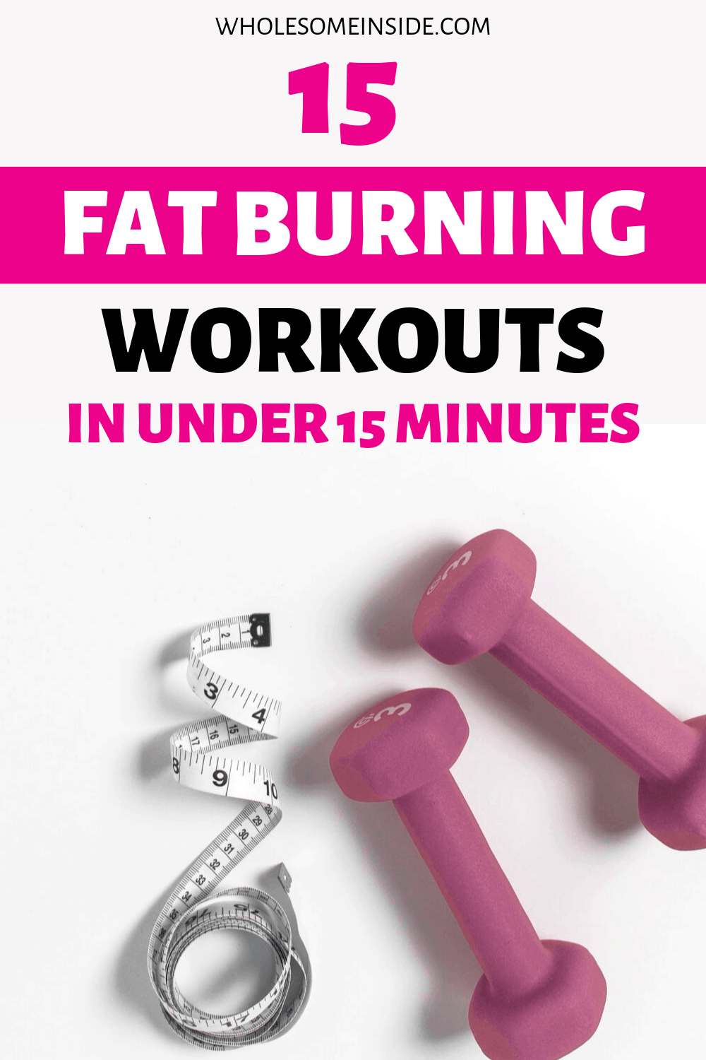Fat Burning Workouts in under 15 minutes to help you tone up and lose weight