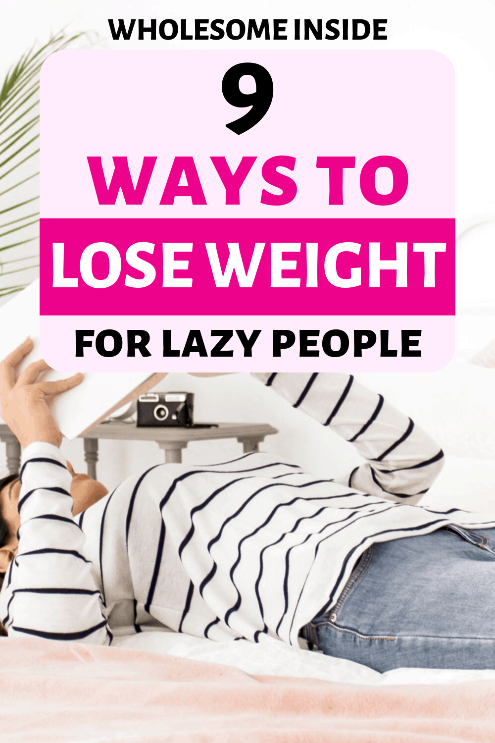 Ways that you can lose weight if you are lazy. Tips and tricks to lose weight quickly without hard work.