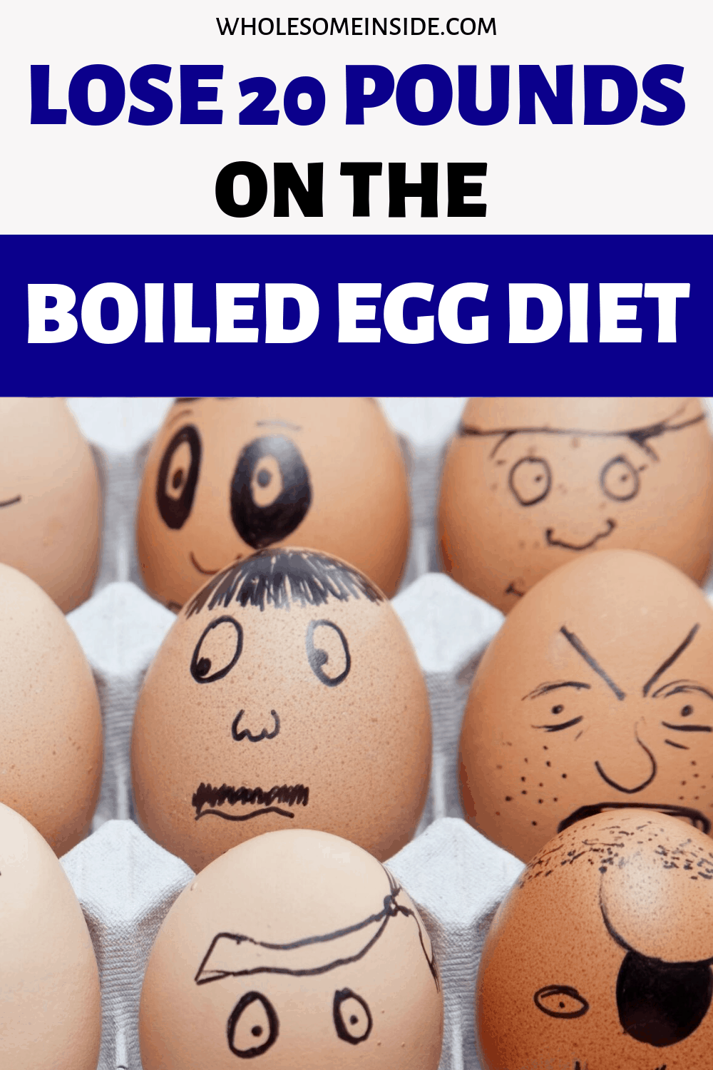 lose 20lbs in 2 weeks on the boiled egg diet.